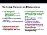 workshop problems and suggestions