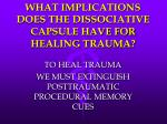 what implications does the dissociative capsule have for healing trauma