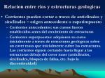 relacion entre rios y estructuras geologicas