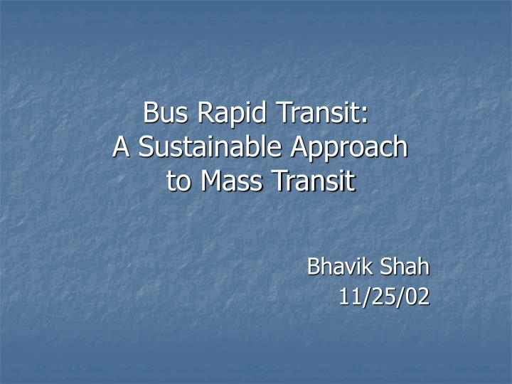 Bus rapid transit a sustainable approach to mass transit