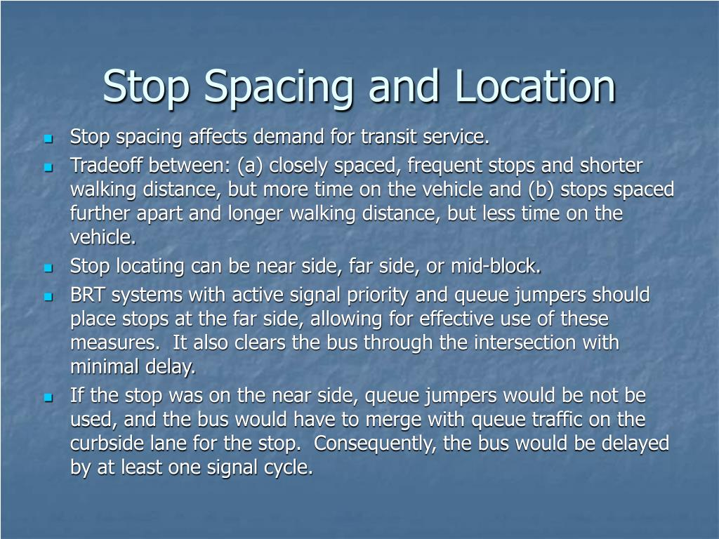 Stop Spacing and Location