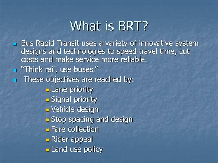 What is brt