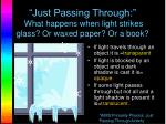 just passing through what happens when light strikes glass or waxed paper or a book