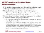 hrxrd requires an incident beam monochromator