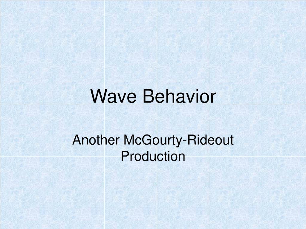 wave behavior l.