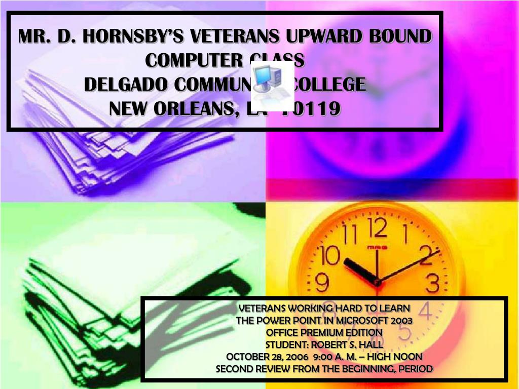 mr d hornsby s veterans upward bound computer class delgado community college new orleans la 70119 l.