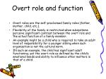 overt role and function