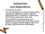 subsystem overdependence