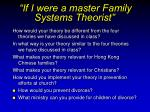 if i were a master family systems theorist7