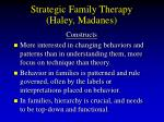 strategic family therapy haley madanes