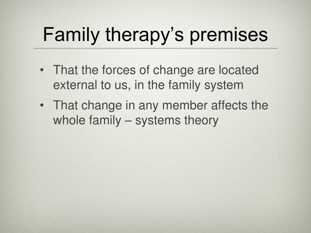 Family therapy's premises