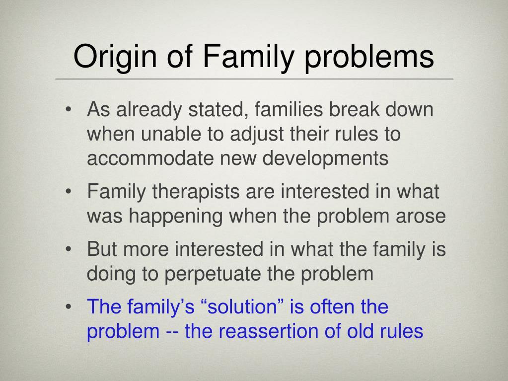 Origin of Family problems