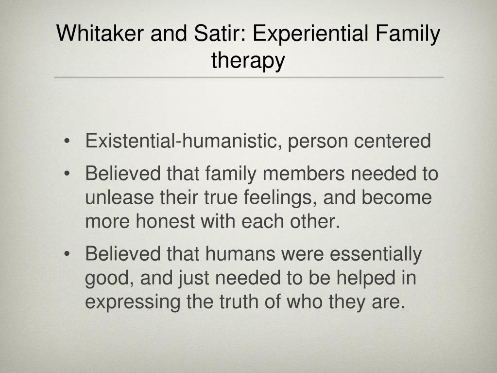 Whitaker and Satir: Experiential Family therapy