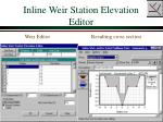 inline weir station elevation editor