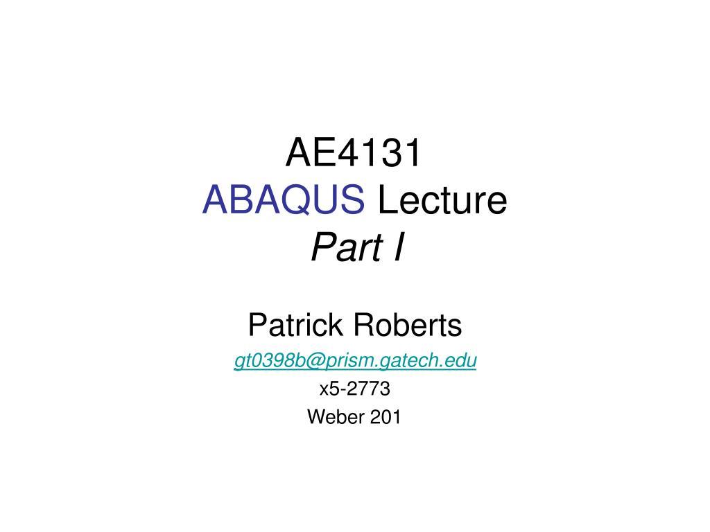 ae4131 abaqus lecture part i l.