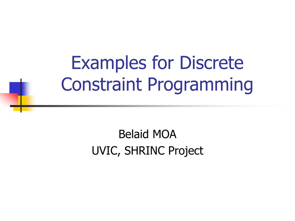 examples for discrete constraint programming l.