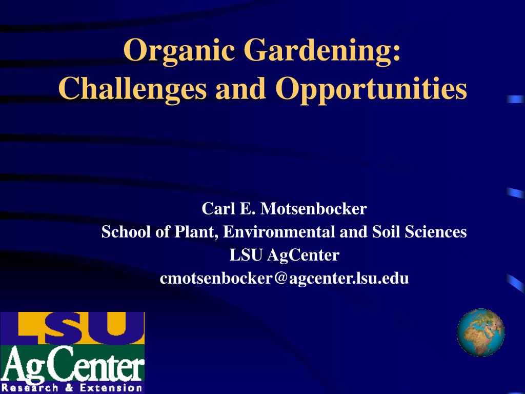 organic gardening challenges and opportunities l.