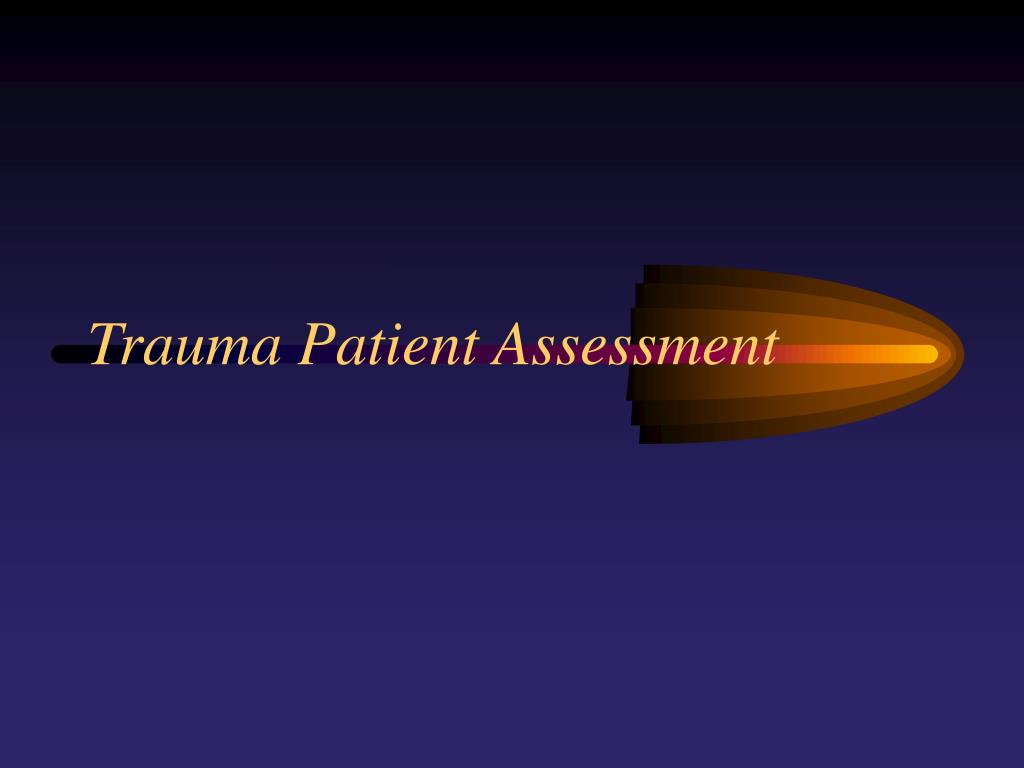trauma patient assessment l.