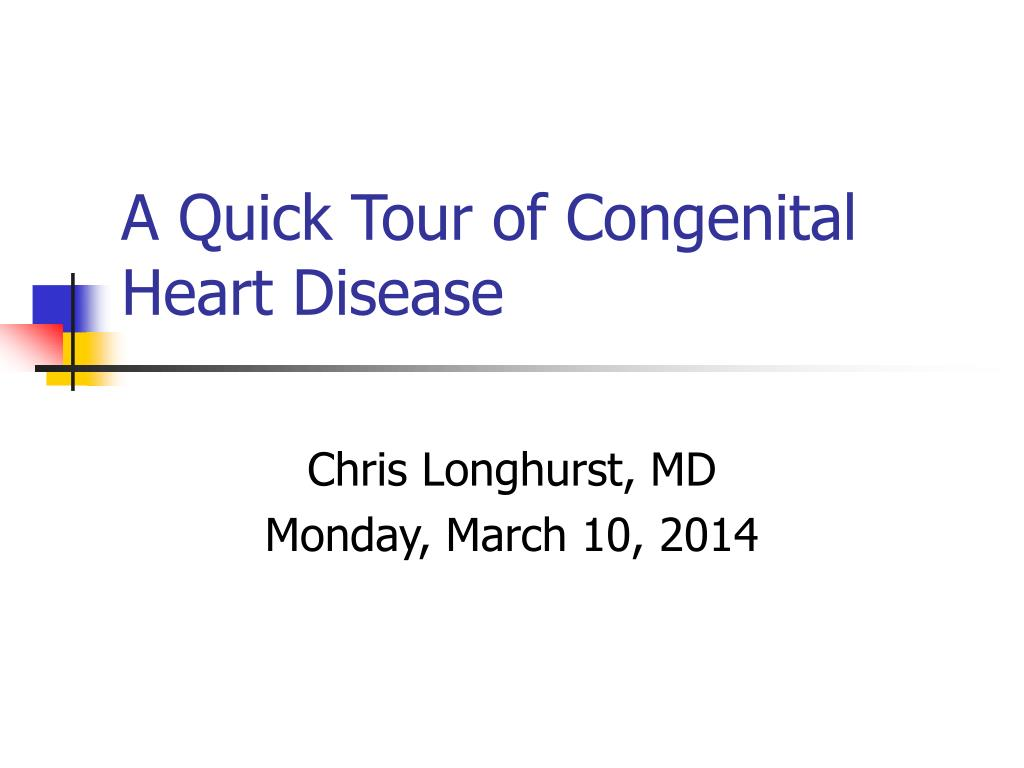 a quick tour of congenital heart disease l.