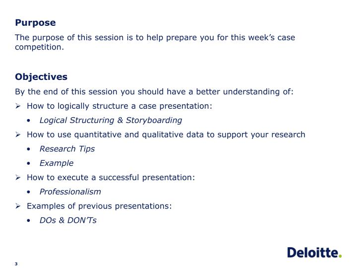 the purpose of this session is to help prepare you for this weeks case competition