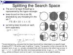 splitting the search space