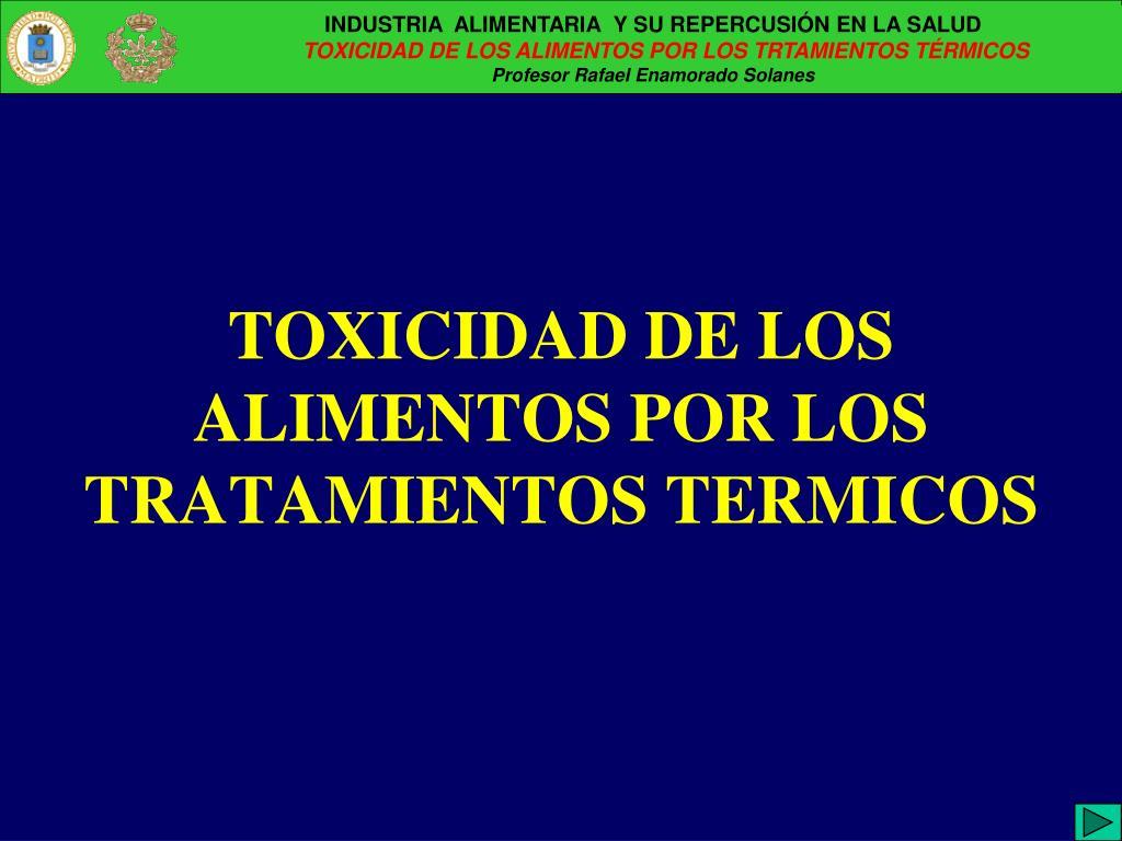 toxicidad de los alimentos por los tratamientos termicos l.