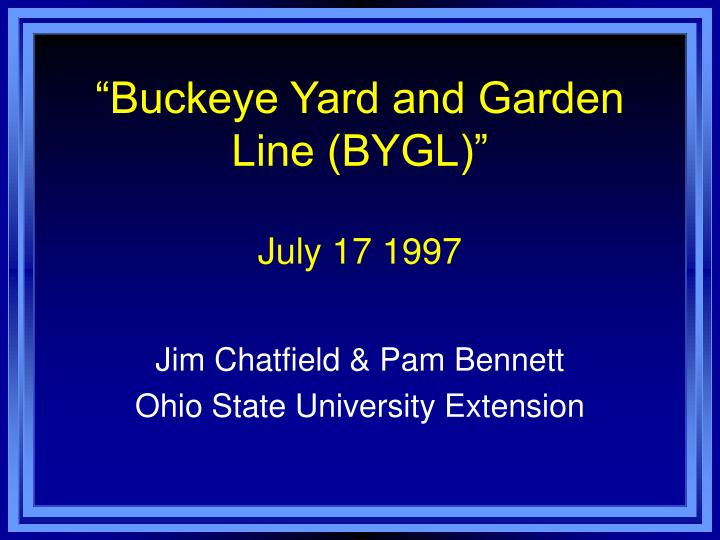 Buckeye yard and garden line bygl july 17 1997