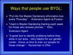 ways that people use bygl
