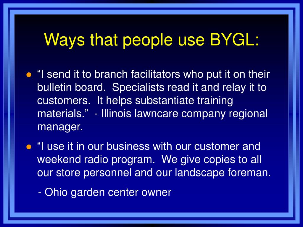 Ways that people use BYGL: