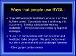 ways that people use bygl5