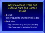 ways to access bygl and buckeye yard and garden online