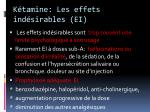 k tamine les effets ind sirables ei