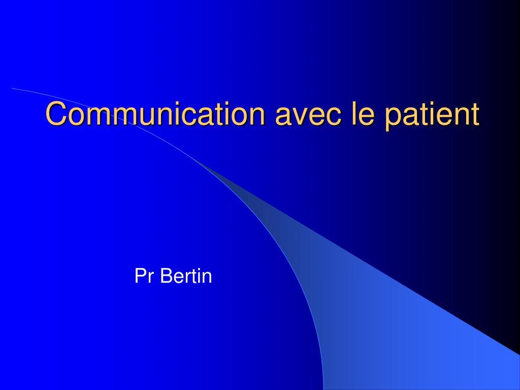 communication avec le patient l.