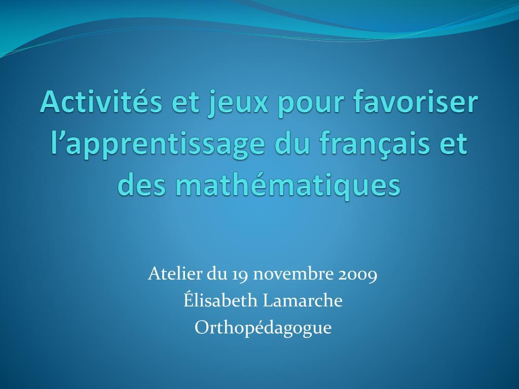 activit s et jeux pour favoriser l apprentissage du fran ais et des math matiques l.