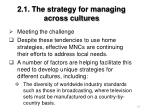 2 1 the strategy for managing across cultures57