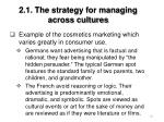 2 1 the strategy for managing across cultures61
