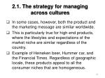2 1 the strategy for managing across cultures63