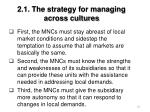 2 1 the strategy for managing across cultures67
