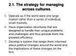 2 1 the strategy for managing across cultures70