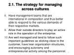 2 1 the strategy for managing across cultures71