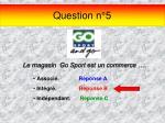 question n 5