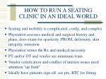 how to run a seating clinic in an ideal world