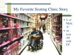 my favorite seating clinic story
