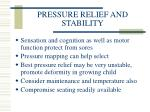pressure relief and stability