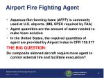airport fire fighting agent
