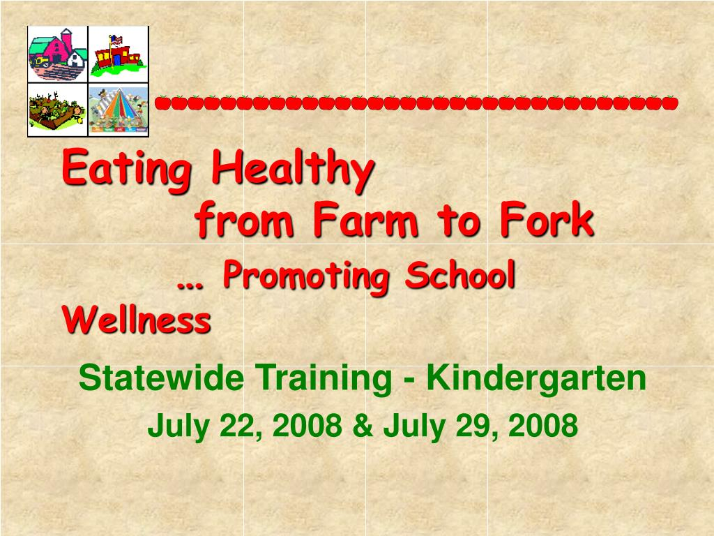 eating healthy from farm to fork promoting school wellness l.