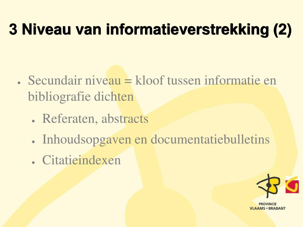 3 Niveau van informatieverstrekking (2)