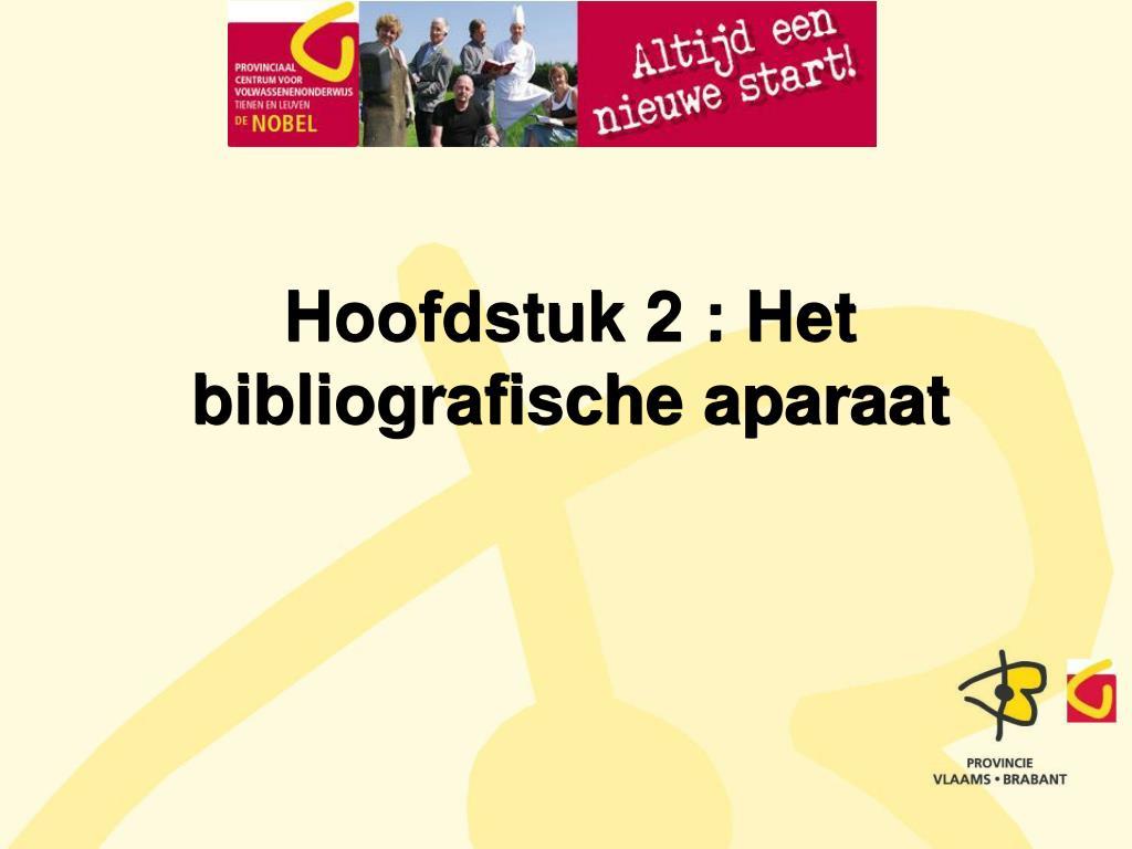 Hoofdstuk 2 : Het bibliografische aparaat