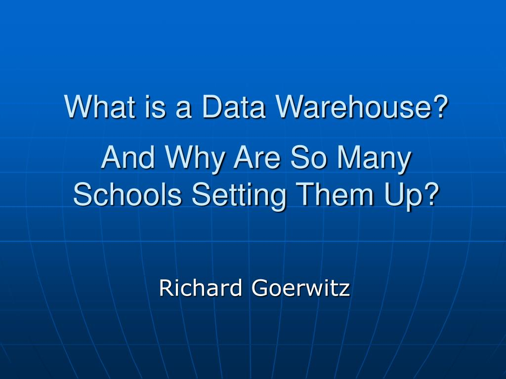 what is a data warehouse and why are so many schools setting them up l.