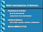other mechanisms of defense